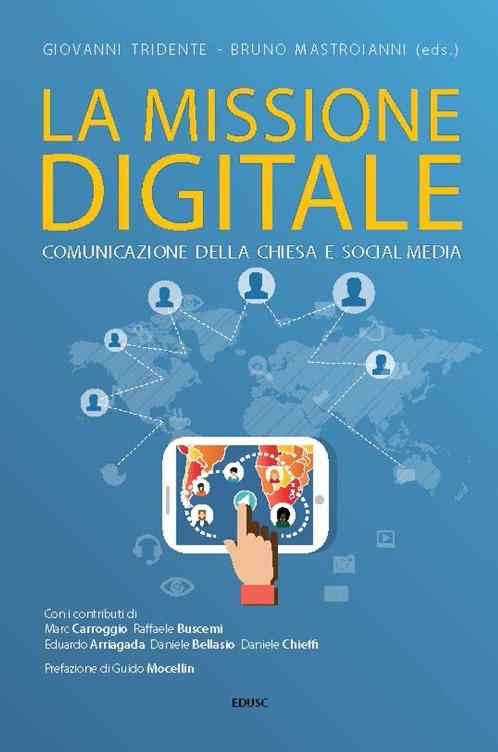 La missione digitale. Comunicazione della Chiesa e social media