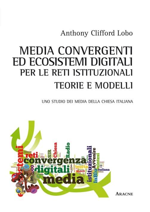 Media convergenti ed ecosistemi digitali per le reti istituzionali: teorie e modelli
