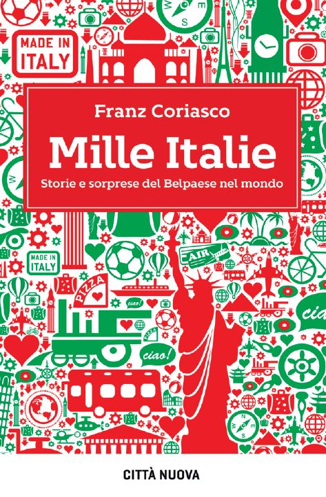 Mille Italie. Storie e soprese del Belpaese nel mondo