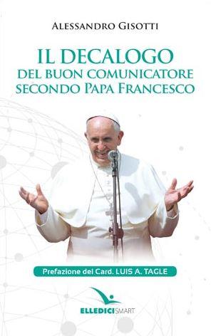 Il decalogo del buon comunicatore secondo papa Francesco